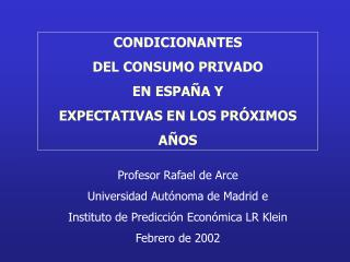 CONDICIONANTES  DEL CONSUMO PRIVADO EN ESPA A Y EXPECTATIVAS EN LOS PR XIMOS A OS