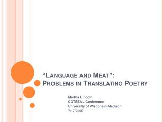 Language and Meat :  Problems in Translating Poetry