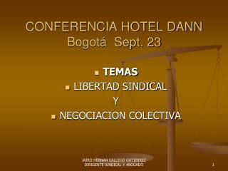 CONFERENCIA HOTEL DANN  Bogot   Sept. 23