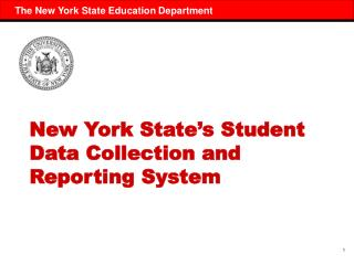 New York State s Student Data Collection and Reporting System