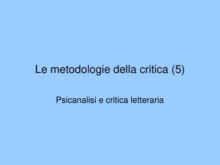 Le metodologie della critica 5