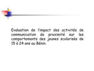 Evaluation de l impact des activit s de communication de proximit  sur les comportements des jeunes scolaris s de 15   2