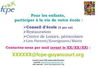 Pour les enfants,  participer   la vie de votre  cole :  Conseil d  cole 3 par an Restauration Centre de Loisirs, p r