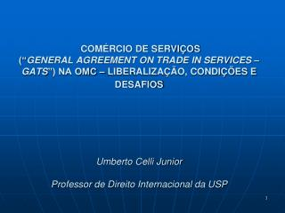COM RCIO DE SERVI OS   GENERAL AGREEMENT ON TRADE IN SERVICES   GATS  NA OMC   LIBERALIZA  O, CONDI  ES E DESAFIOS