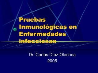 Pruebas Inmunol gicas en Enfermedades infecciosas
