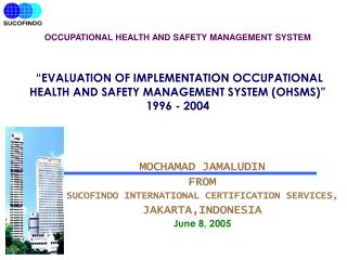 OCCUPATIONAL HEALTH AND SAFETY MANAGEMENT SYSTEM      EVALUATION OF IMPLEMENTATION OCCUPATIONAL HEALTH AND SAFETY MANAGE