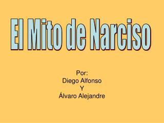 Por:  Diego Alfonso  Y  lvaro Alejandre