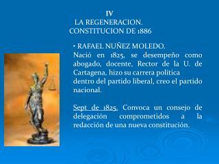 IV LA REGENERACION.   CONSTITUCION DE 1886