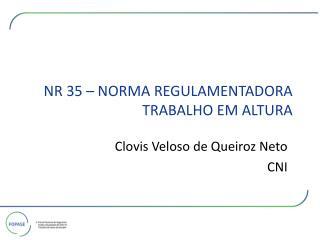 NR 35   NORMA REGULAMENTADORA  TRABALHO EM ALTURA