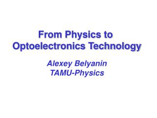 From Physics to  Optoelectronics Technology
