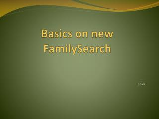 Basics on new FamilySearch