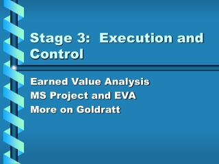 Stage 3:  Execution and Control