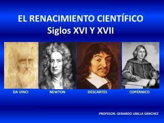 EL RENACIMIENTO CIENT FICO Siglos XVI Y XVII