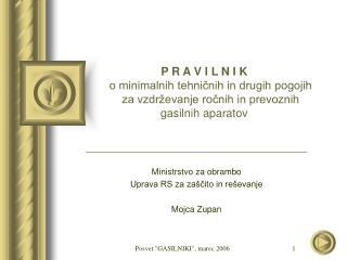 P R A V I L N I K     o minimalnih tehnicnih in drugih pogojih      za vzdr evanje rocnih in prevoznih gasilnih aparatov