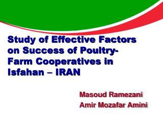 Study of Effective Factors on Success of Poultry-Farm Cooperatives in  Isfahan   IRAN