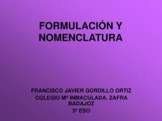 FORMULACI N Y NOMENCLATURA