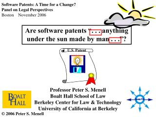 Are software patents  . . . anything under the sun made by man . . .