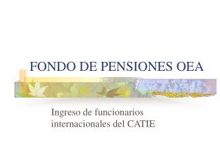 FONDO DE PENSIONES OEA
