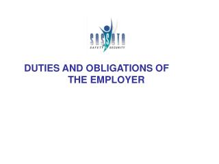 DUTIES AND OBLIGATIONS OF      THE EMPLOYER