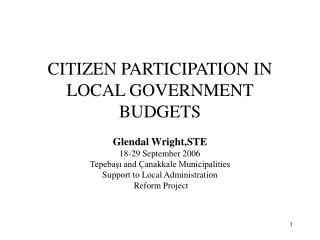 CITIZEN PARTICIPATION IN LOCAL GOVERNMENT BUDGETS