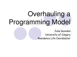 Overhauling a Programming Model