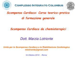 Scompenso Cardiaco: Corso teorico-pratico di formazione generale    Scompenso Cardiaco da chemioterapici