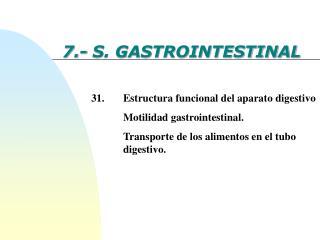 7.- S. GASTROINTESTINAL