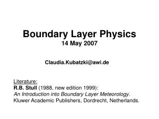 Boundary Layer Physics 14 May 2007