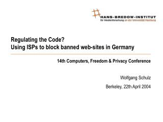 Regulating the Code Using ISPs to block banned web-sites in Germany