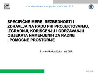 Branko Radonjic,dipl. in .ZNR
