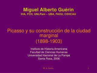 Miguel Alberto Gu rin IHA, FCH, UNLPam   UBA, FADU, CEHCAU