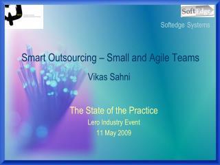 Smart Outsourcing   Small and Agile Teams  Vikas Sahni