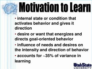 Internal state or condition that activates behavior and gives it direction  desire or want that energizes and directs go