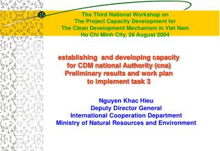 Establishing  and developing capacity  for CDM national Authority cna Preliminary results and work plan  to implement ta