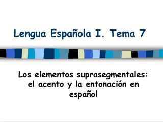 Lengua Espa ola I. Tema 7