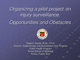 Organizing a pilot project on injury surveillance. Opportunities and Obstacles