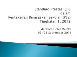 Standard Prestasi SP  dalam  Pentaksiran Berasaskan Sekolah PBS Tingkatan 1, 2012