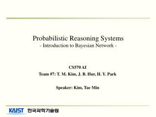 Probabilistic Reasoning Systems - Introduction to Bayesian Network -