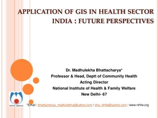 Application of gis in health sector india : future perspectives