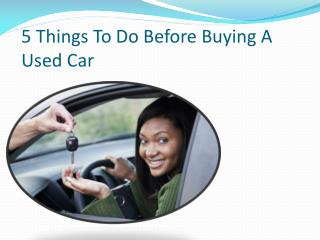 5 Things To Do Before Buying A Used Car