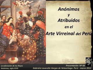 An nimos  y  Atribuidos  en el  Arte Virreinal del Per