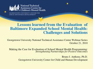 Lessons learned from the Evaluation  of Baltimore Expanded School Mental Health: Challenges and Solutions