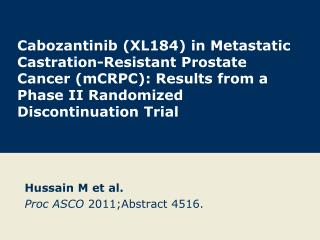 Cabozantinib XL184 in Metastatic Castration-Resistant Prostate Cancer mCRPC: Results from a Phase II Randomized Disconti