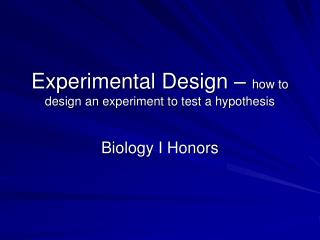 Experimental Design   how to design an experiment to test a hypothesis