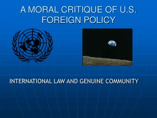 A MORAL CRITIQUE OF U.S. FOREIGN POLICY
