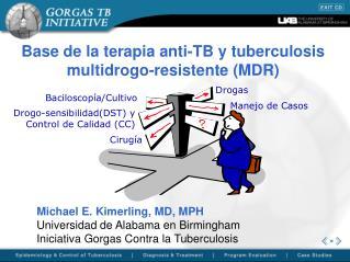 Base de la terapia anti-TB y tuberculosis multidrogo-resistente MDR
