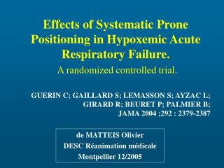 Effects of Systematic Prone Positioning in Hypoxemic Acute Respiratory Failure.  A randomized controlled trial.