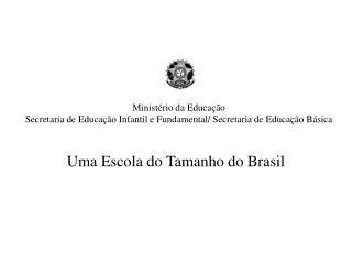 Minist rio da Educa  o Secretaria de Educa  o Infantil e Fundamental