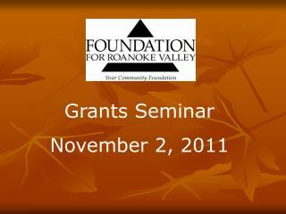 Grants Seminar November 2, 2011
