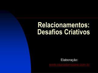 Relacionamentos: Desafios Criativos